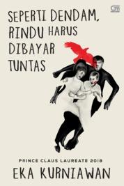 Cover Seperti Dendam, Rindu Harus Dibayar Tuntas (cover baru 2019) oleh Eka Kurniawan