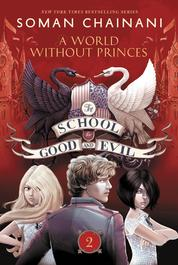 The School for Good and Evil #2: A World without Princes by Soman Chainani Cover