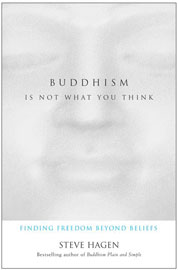 Cover Buddhism Is Not What You Think oleh Steve Hagen