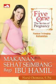 Cover Five in One: The Series of Pregnancy, Makanan Sehat Seimbang Ibu Hamil oleh Nurul Chomaria, S. PSi