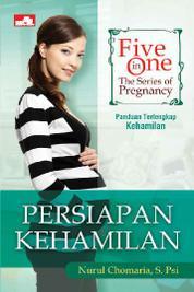 Cover Five in One: The Series of Peregnancy, Persiapan Kehamilan oleh Nurul Chomaria, S. PSi