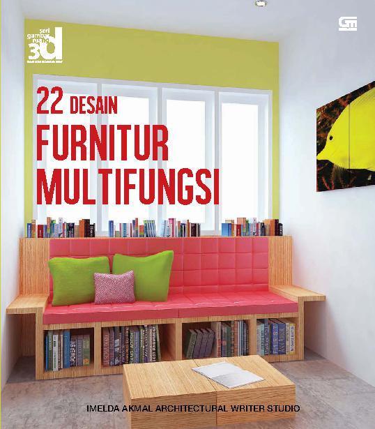 Buku Digital Seri Gambar Ruang 3D: 22 Desain Furnitur Multifungsi oleh Imelda Akmal Architecture Writer Studio