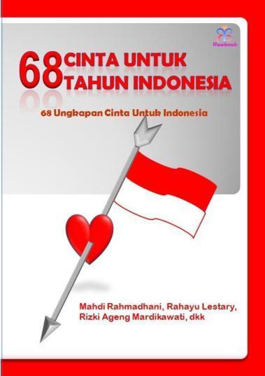 Buku Digital 68 Cinta Untuk 68 Tahun Indonesia oleh Mahdi Rahmadhani, Rahayu Lestary, Rizki Ageng Mardikawati, dkk