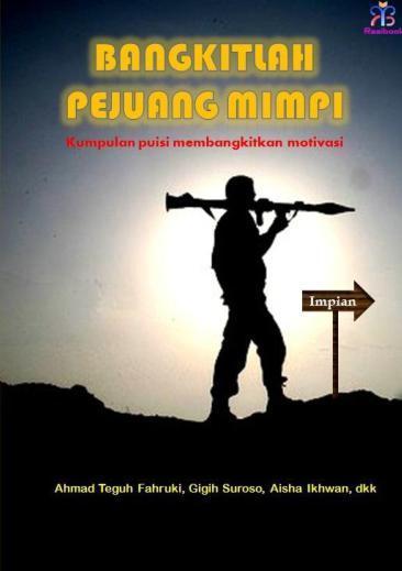 Buku Digital Bangkitlah Pejuang Mimpi oleh Ahmad Teguh Fahruki, Gigih Suroso, Aisha Ikhwan, dkk