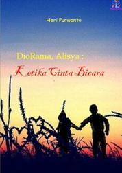 Cover Diorama Alisya, Ketika Cinta Bicara oleh Heri Purwanto