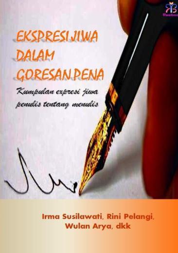 Buku Digital Ekspresi Jiwa dalam Goresan Pena oleh Irma Susilawati, Rini Pelangi, Wulan Arya, dkk