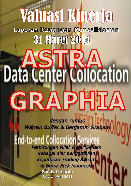 Buku Digital VALUASI KINERJA KUWARTAL I, 31 MARET 2014 ASTRA GRAPHIA oleh Buddy Setianto