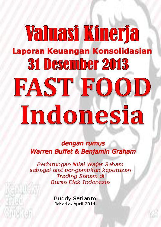 Buku Digital VALUASI KINERJA KUWARTAL I, 31 DESEMBER 2013 FAST FOOD INDONESIA oleh Buddy Setianto