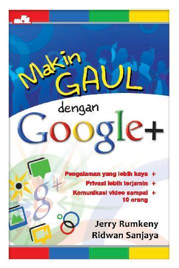 Buku Digital Makin Gaul Dengan Google+ oleh Jerry Rumkeny