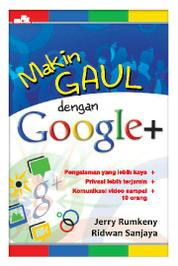 Makin Gaul Dengan Google+ by Jerry Rumkeny Cover