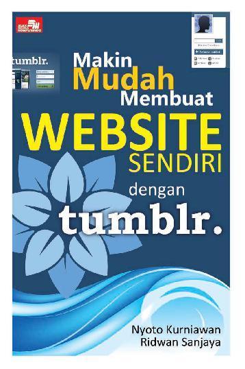 Buku Digital Makin Mudah Membuat Website Sendiri dengan Tumblr oleh Ridwan Sanjaya