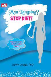 Cover Mau Langsing? Stop Diet! oleh