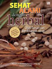 Cover Sehat Alami dengan Herbal: 250 Tanaman Berkhasiat Obat oleh