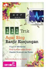 Cover 111 Trik Agar Blog Banjir Kunjungan oleh Jefferly Helianthusonfri