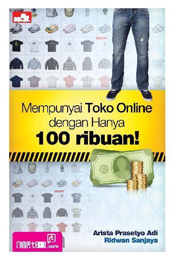 Buku Digital Mempunyai Toko Online dengan Hanya 100 ribuan! oleh Ridwan Sanjaya