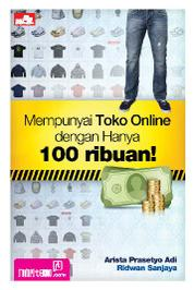 Cover Mempunyai Toko Online dengan Hanya 100 ribuan! oleh Ridwan Sanjaya