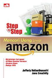 Cover Step by Step Mencari Uang Lewat Amazon oleh Java Creativity