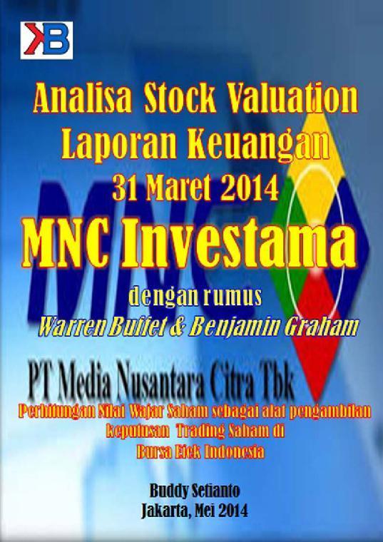 ANALISA STOCK VALUATION LAPORAN KEUANGAN 31 MARET 2014 MNC INVESTAMA by Buddy Setianto Digital Book