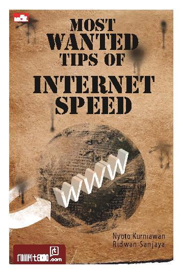 Buku Digital Most Wanted Tips of Internet Speed oleh Nyoto Kurniawan