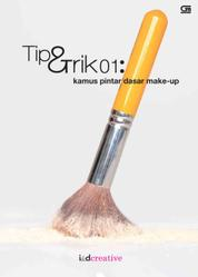Cover Tip & Trik 01: Kamus Pintar Dasar Make-Up oleh