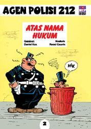 Cover Seri Agen Polisi 212 No.2: Atas Nama Hukum oleh