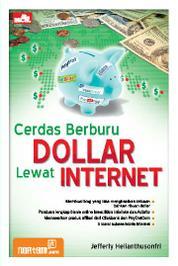 Cover Cerdas Berburu Dollar Lewat Internet oleh Jefferly Helianthusonfri