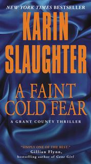 A Faint Cold Fear by Karin Slaughter Cover