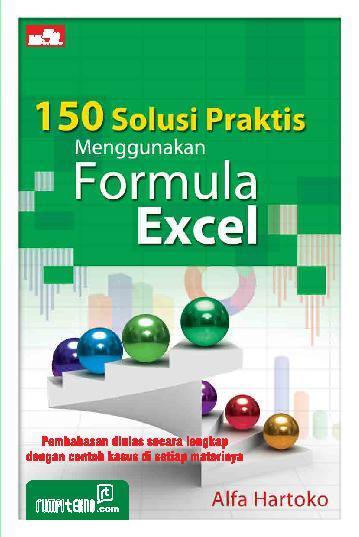 Buku Digital 150 Solusi Praktis Menggunakan Formula Excel oleh Alfa Hartoko