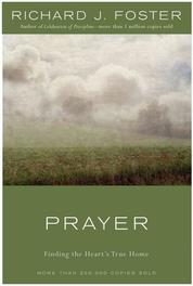 Prayer - 10th Anniversary Edition by Richard J. Foster Cover