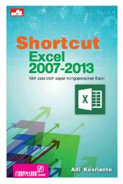 Shortcut Excel 2007-2013 by Adi Kusrianto Cover