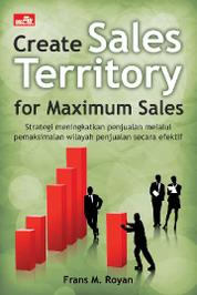 Create Sales Territory For Maximum Sales by Frans M. Royan Cover