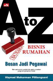 Cover A to Z Sukses Bisnis Rumahan oleh Hiqmad Muharman Pilliangnasi