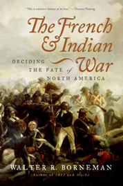 The French and Indian War by Walter R. Borneman Cover