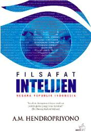 Cover Filsafat Intelejen Negara Republik Indonesia oleh A.M. Hendropriyono