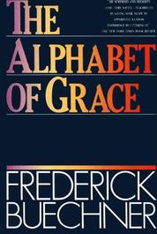 Cover The Alphabet of Grace oleh Frederick Buechner