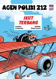 Seri Agen Polisi 212 No.21: Ikut Terbang by Cover