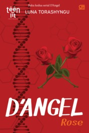 TeenLit#2: D'Angel: Rose by Luna Torashyngu Cover