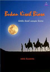 Cover Bukan Kisah Biasa oleh Joko Susanto