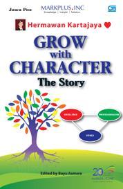 Cover Grow With Character - The Story oleh Hermawan Kartajaya