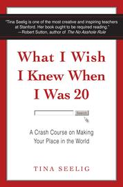 Cover What I Wish I Knew When I Was 20 oleh Tina Seelig