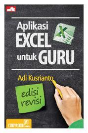 Aplikasi Excel untuk Guru Edisi Revisi by Adi Kusrianto Cover