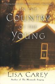 In the Country of the Young by Lisa Carey Cover