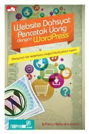 Cover Website Dahsyat Pencetak Uang dengan WordPress oleh Jefferly Helianthusonfri