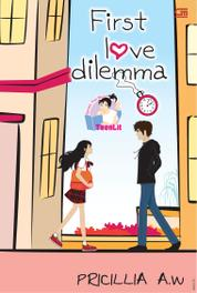 TeenLit: First Love Dilemma by Pricillia A.W. Cover