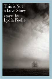 Cover This is Not a Love Story oleh Lydia Peelle