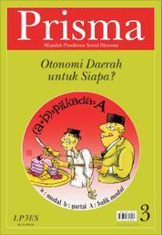 Cover PRISMA : Otonomi Daerah Untuk Siapa? oleh Tim Prisma