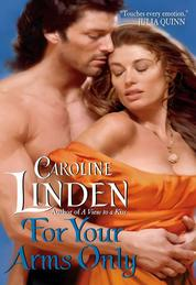 For Your Arms Only by Caroline Linden Cover