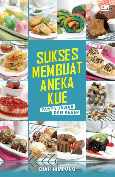 Buku Digital Sukses Membuat Aneka Kue oleh Diah Nimpuno
