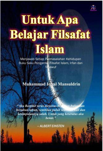 Buku Digital Untuk Apa Belajar Filsafat Islam oleh Muhammad Iqbal M