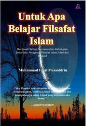 Cover Untuk Apa Belajar Filsafat Islam oleh Muhammad Iqbal M